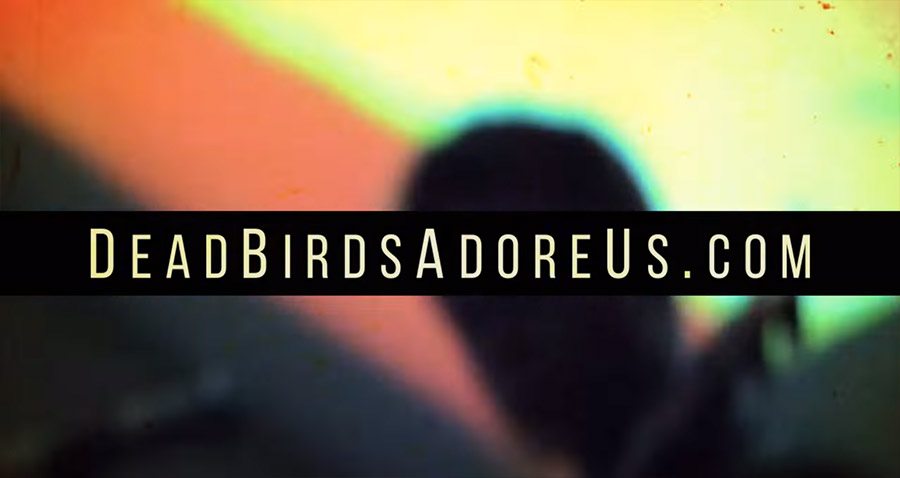 Dead Birds Adore Us Music Promotional Video 2015 Banshee